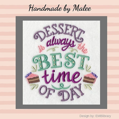 Dessert is Always the Best Time of Day