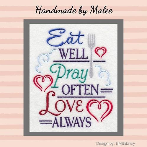 Eat Well, Pray Often, Love Always