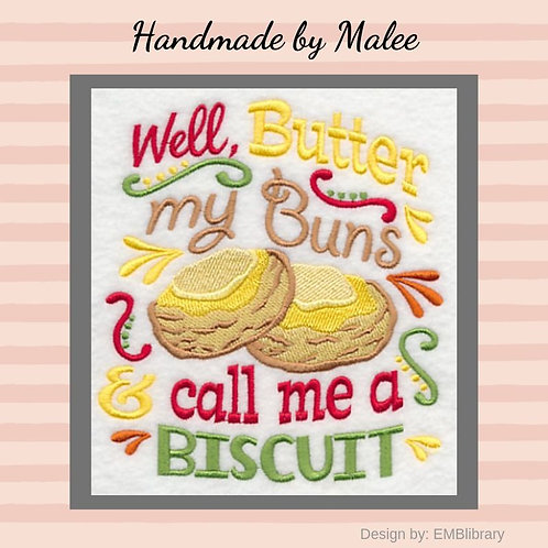Well Butter My Buns and Call Me a Biscuit