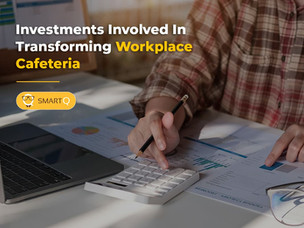 Understanding the investments involved in transforming your workplace cafeteria