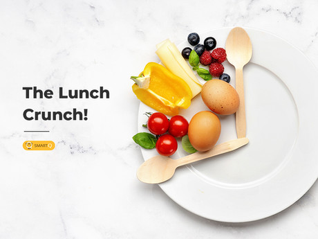 THE LUNCH CRUNCH!