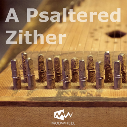A Psaltered Zither Modwheel Sample Library