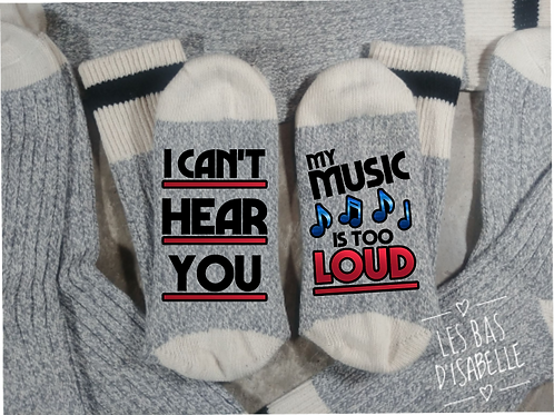 I CAN'T HEAR YOU, MY MUSIC IS TOO LOUD