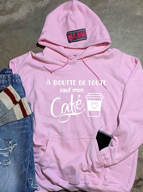 À BOUTTE DE TOUTE SAUF MON CAFÉ