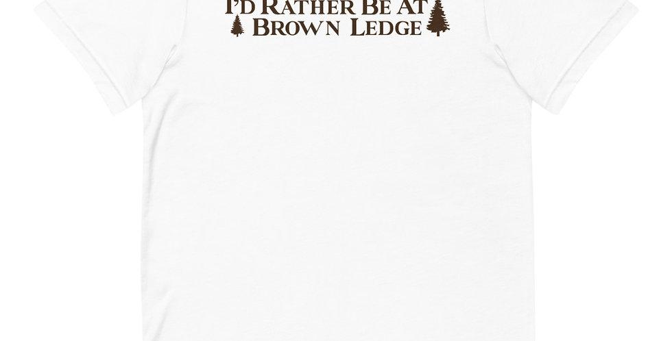 I'd rather be at Brown Ledge Unisex T-Shirt