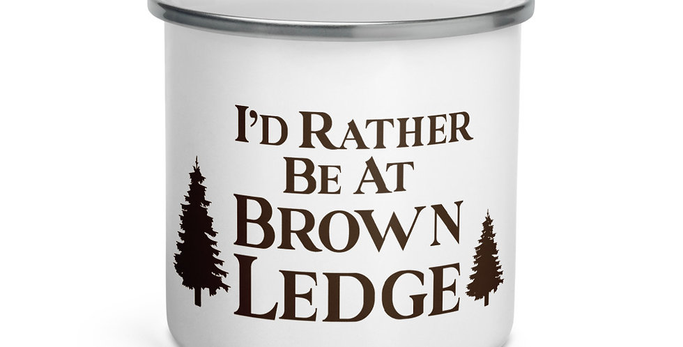 I'd Rather Be At Brown Ledge Enamel Mug