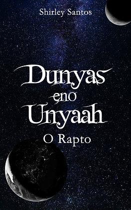 Dunyas eno Unyaah - O Rapto