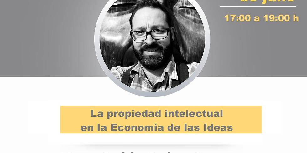 Curso: La Propiedad Intelectual en la Economía de las Ideas