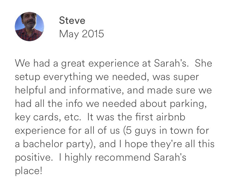 Steve May 2015 + great experience + super helpful and informative + parking + first airbnb + bachelo