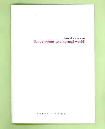 Notes for a Romcom (Love poems to a normal world)—Vanessa Walters