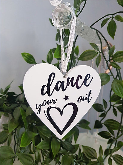 Dance Your Heart Out Sign