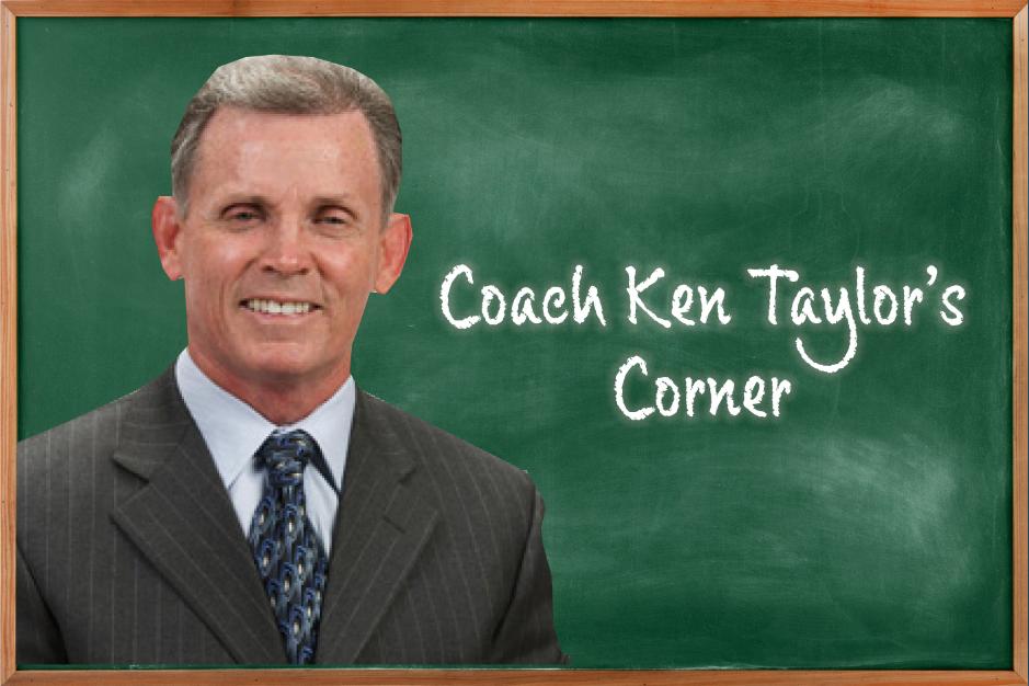 Coach Ken Taylor's Corner