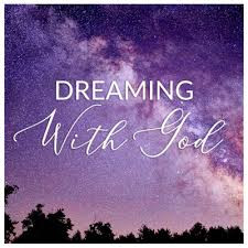 Dreaming with God!