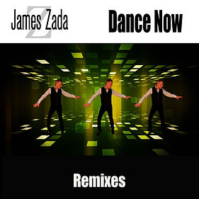 Dance Now remixes cover - James Zada.jpg