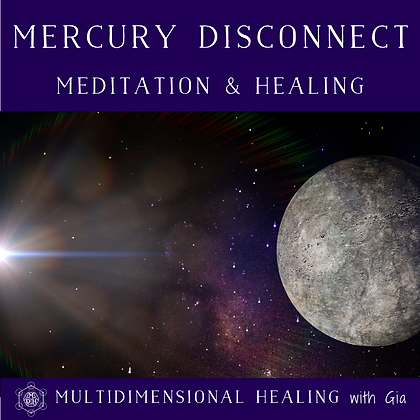 Mercury Disconnect Meditation & Healing