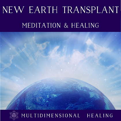 New Earth Transplant Meditation & Healing