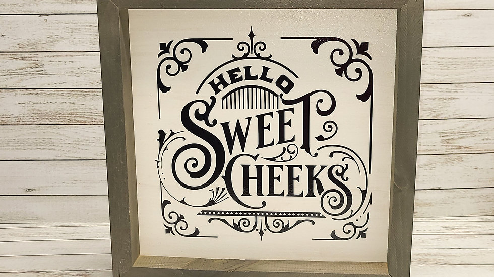 Sweet Cheeks Wooden Sign