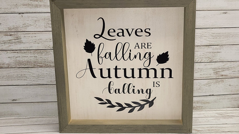 Leaves Are Falling Wooden Sign