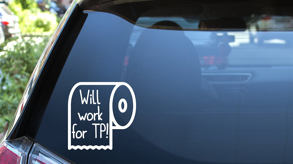 Will Work for TP Vinyl Decal