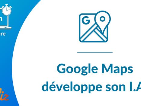 Google Maps développe son intelligence artificielle