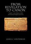 from_revelation_to_canon_studies_in_the_hebrew_bible_and_second_temple_literature.jpg