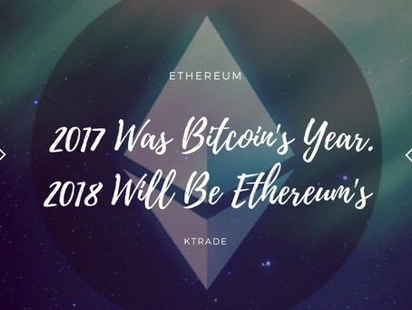 2017 是比特幣的年度,而 2018 將是屬於以太坊的一年。