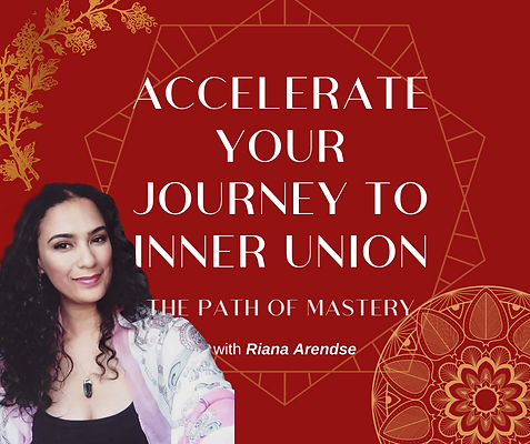 Accelerate Your Journey to Inner Union - The Path of Mastery