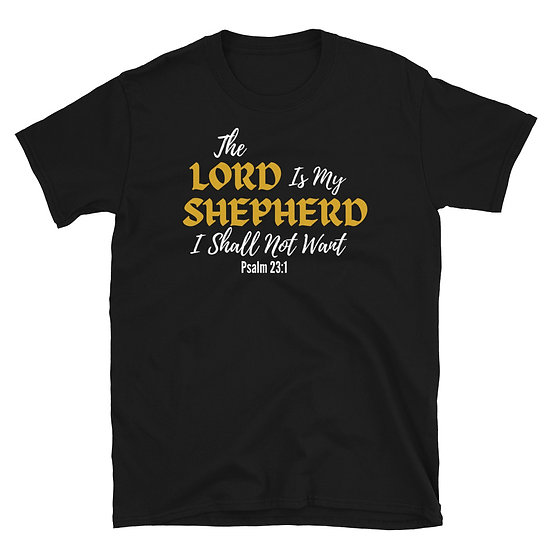 The Lord is My Shepherd- Unisex T-Shirt