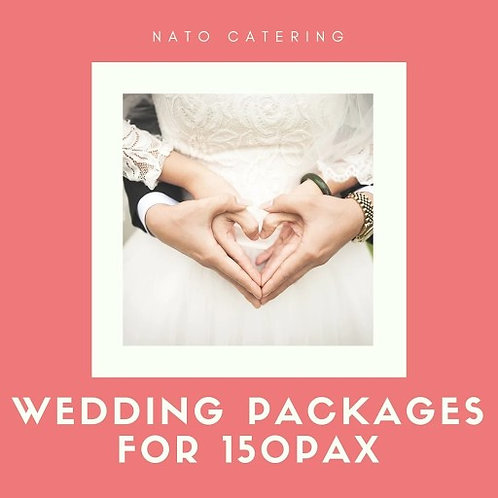 WEDDING PACKAGES FOR 150PAX