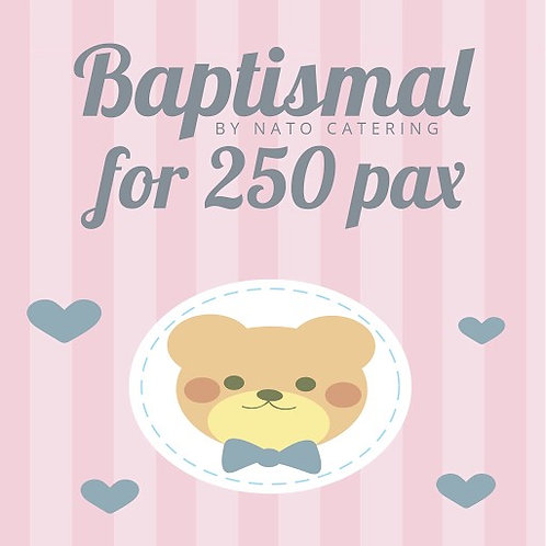 BAPTISMAL PACKAGES FOR 250PAX