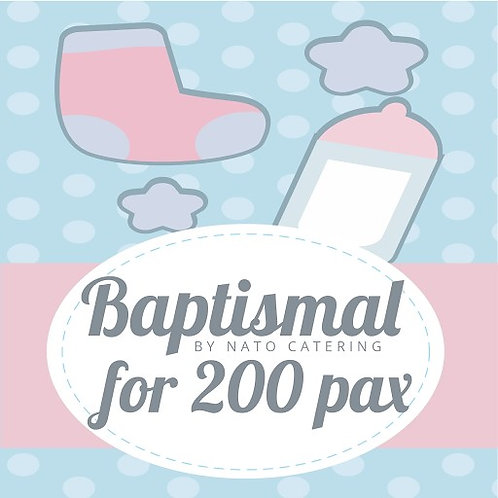 BAPTISMAL PACKAGES FOR 200PAX