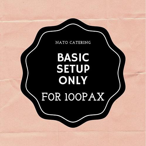BASIC SETUP ONLY FOR 100PAX