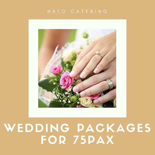 WEDDING PACKAGES FOR 75PAX