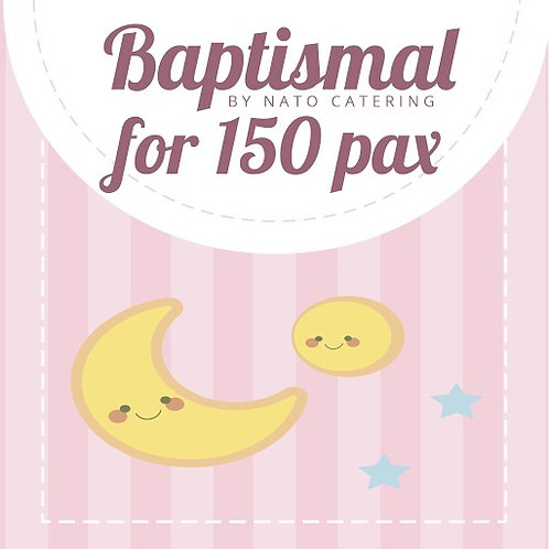 BAPTISMAL PACKAGES FOR 150PAX