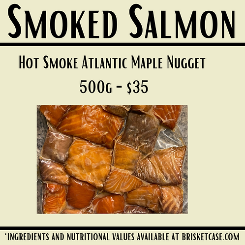 Hot Smoked Atlantic Salmon Maple Nuggets- 500g.