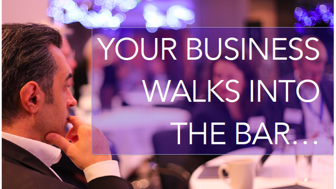 Your Business Walks Into The Bar...