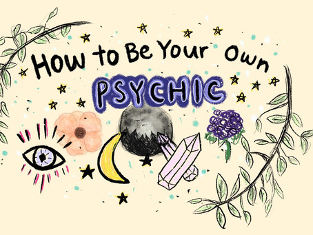 How to Be Your Own Psychic