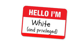 White Privilege: an Alternate Perspective