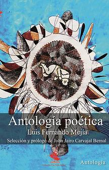 Antología poética Luis Fernando Mejía