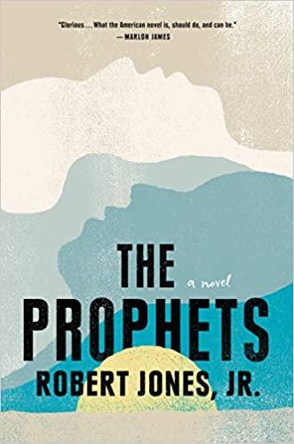 The Prophets, by Robert Jones Jr.
