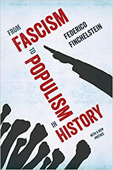 From Fascism to Populism in History, by Federico Finchelstein