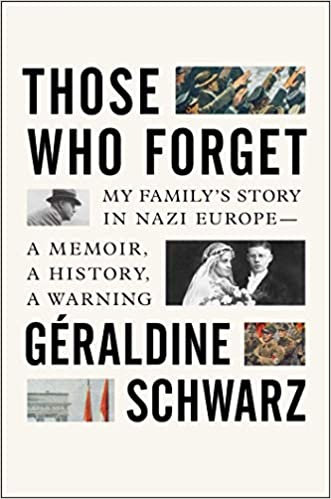 Those Who Forget, by Geraldine Schwarz, trans Laura Marris