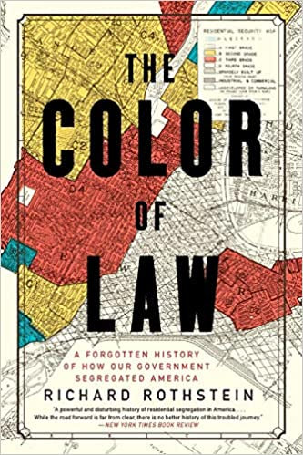 The Color of Law, by Richard Rothstein