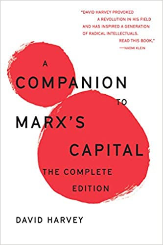 A Companion to Marx's Capital, by David Harvey
