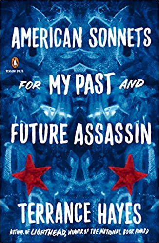 American Sonnets for My Past and Future Assassin, by Terrance Hayes