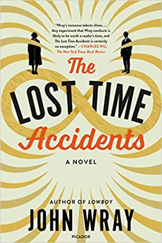 The Lost Time Accidents, by John Wray