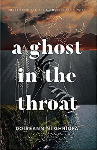 A Ghost in the Throat, by Doireann Ní Ghríofa