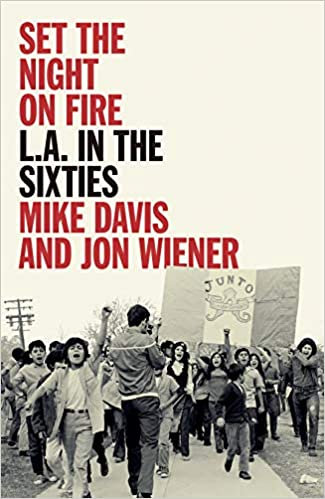 Set the Night on Fire, by Mike Davis and Jon Weiner