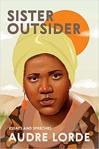 Sister Outsider: Essays and Speeches, by Aurde Lorde