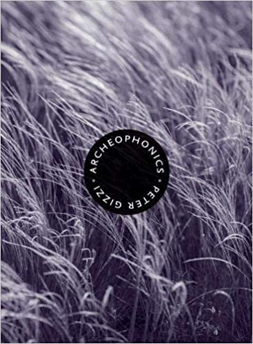 Archeophonics, by Peter Gizzi